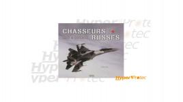Livre - Chasseurs Russes MIG & Shukhoï