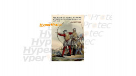 Archers et arbalétriers au temps de la guerre de 100 ans